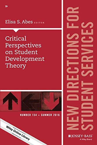 Critical Perspectives on Student Development Theory: New Directions for Student Services, Number 154 (J-B SS Single Issue Student Services) (Service New)