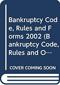 Paperback Bankruptcy Code, Rules and Forms 2002 (Bankruptcy Code, Rules and Official Forms) Book