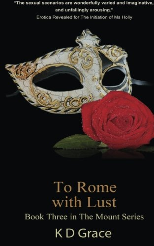 To Rome With Lust: The Mount Series (Volume 3) by Xcite Books