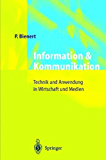 Information und Kommunikation: Technik und Anwendung in Wirtschaft und Medien