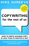 Copywriting For The Rest Of Us (Marketing For The Rest Of Us Book 2)