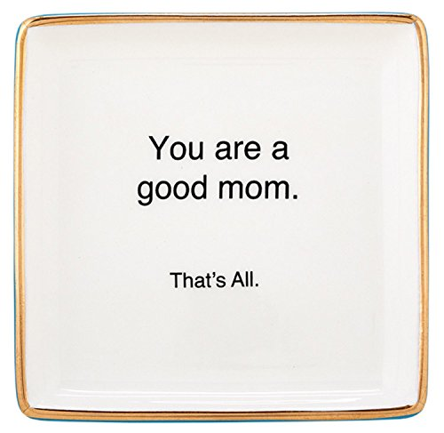 "Santa Barbara Design Studio, That's All Ceramic Trinket Tray, 4.5"" x 4.5"", You're a Good Mom"