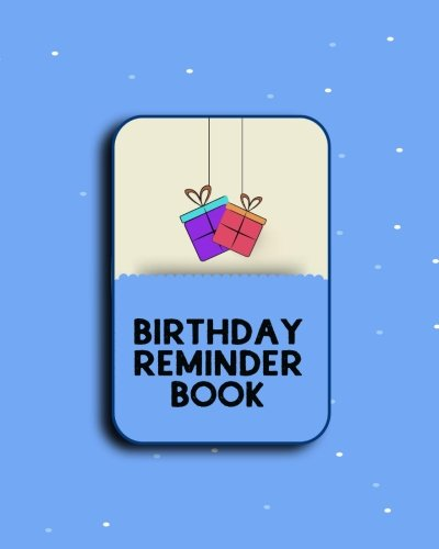 [D.O.W.N.L.O.A.D] Birthday Reminder Book: Personal Calendar Of Important Celebrations Plus Gift And Card Log (Perpetua [P.D.F]