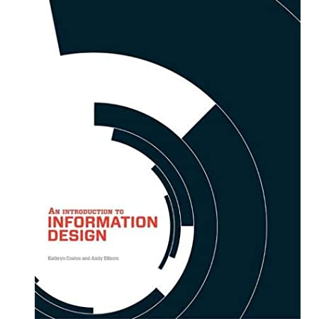An Introduction To Information Design Coates Kathryn Ellison Andy 9781780673387 Amazon Com Books