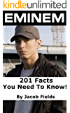 Eminem: 201 Facts You Need To Know!