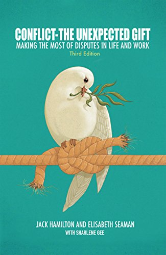 We Can All Agree… This is A Great Book!Conflict—The Unexpected Gift: Making the Most of Disputes in Life and Work by Jack Hamilton, Elisabeth Seaman and Sharlene Gee