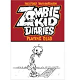 [ [ [ Playing Dead (Zombie Kid Diaries #01) [ PLAYING DEAD (ZOMBIE KID DIARIES #01) ] By Perry, Fred ( Author )Jul-03-2012 Paperback