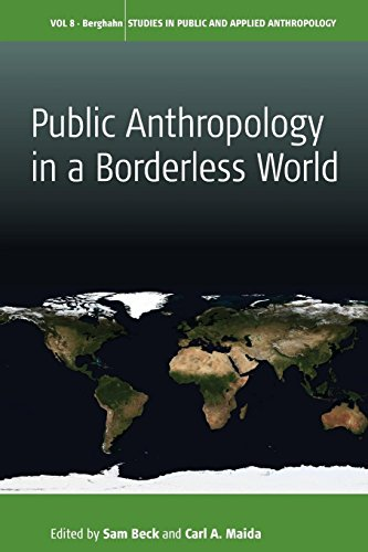 Public Anthropology in a Borderless World (Studies in Public and Applied Anthropology)