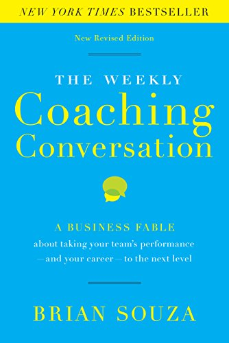 Edition Weekly - Weekly Coaching Conversation (New Edition): A Business Fable about Taking Your Team's Performance-and Your Career-to the Next Level