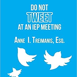 Do Not Tweet at an IEP Meeting