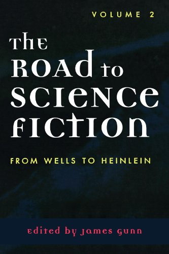 The Road to Science Fiction: Volume 2: From Wells to Heinlein PDF