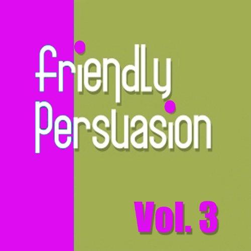 Friendly Persuasion, Vol. 3
