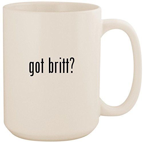 got britt? - White 15oz Ceramic Coffee Mug Cup
