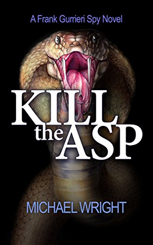 Book: Kill the Asp - A Frank Gurrieri Spy Novel by Michael R Wright