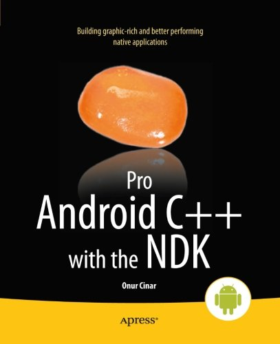 Pro Android C++ with the NDK by Apress