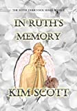In Ruth's Memory (The Ruth Chernock Series Book 2)