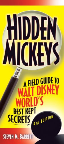 Hidden Mickeys: Field Guide to Walt Disney World's Best Kept Secrets
