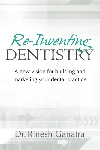 Re Inventing Dentistry building marketing practice