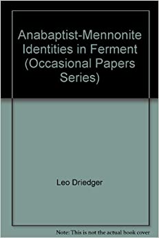 Anabaptist-Mennonite Identities in Ferment (Occasional Papers Series)