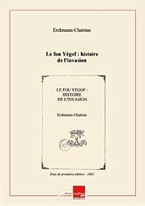 L'invasion ou le fou yegof par Erckmann-Chatrian