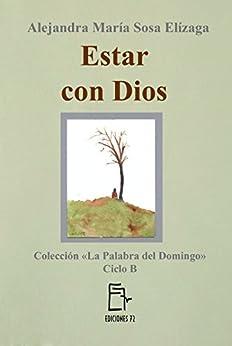 Estar con Dios (La Palabra del Domingo nº 2) de [Sosa Elízaga, Alejandra María]