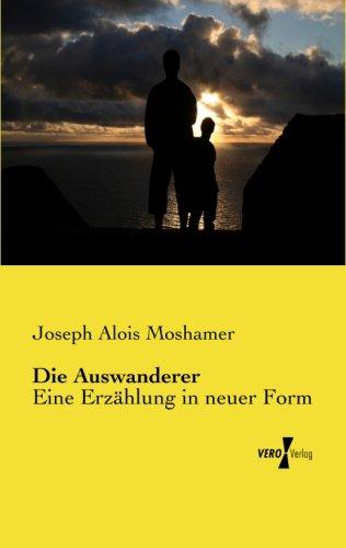 Die Auswanderer: Eine Erzaehlung in neuer Form (German Edition) pdf epub