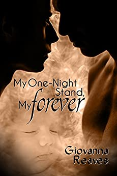 My One-Night Stand, My Forever: Mpreg Romance (My One-Night Stand Series Book 1) by [Reaves, Giovanna]