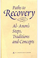 Paths to Recovery: Al-Anon's Steps, Traditions and Concepts Hardcover