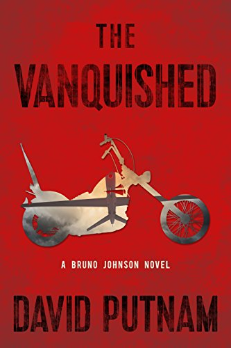 The Vanquished (A Bruno Johnson Thriller)