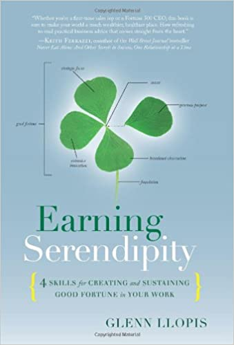Earning Serendipity: 4 Skills for Creating and Sustaining Good