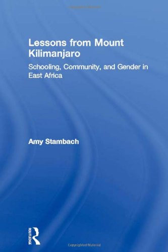 Lessons from Mount Kilimanjaro: Schooling, Community, and Gender in East Africa by Routledge