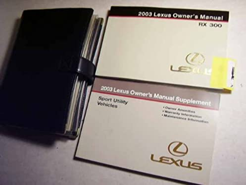 2003 lexus rx300 rx 300 owners manual lexus amazon com books rh amazon com 2003 lexus is 300 owners manual 2003 lexus is 300 owners manual