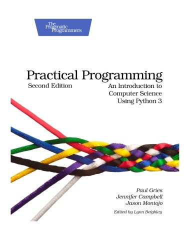 Book cover of Practical Programming: An Introduction to Computer Science Using Python 3 (Pragmatic Programmers) by Paul Gries