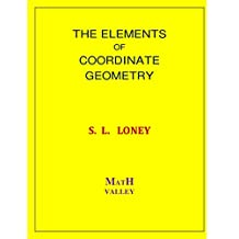 The Elements of  Coordinate Geometry: Loney's Coordinate Geometry