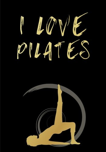 I Love Pilates Notebook (7 x 10 Inches): Classic Ruled/Lined Notebook - Journal - Composition Book To Write In (Cute Notebooks, Journals, Notepads, ... Aunt and Other Women and Teen Girls) pdf