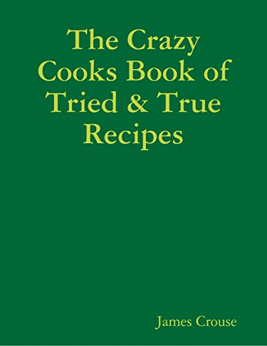 The Crazy Cooks Book of Tried & True Recipes