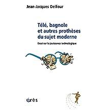 Télé, bagnole et autres prothèses du sujet moderne (Humus) (French Edition)