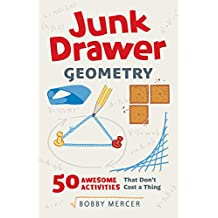 Junk Drawer Geometry: 50 Awesome Activities That Don't Cost a Thing (Junk Drawer Science)