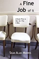 A Fine Job Of It: A Short, One-Act Comedy Paperback