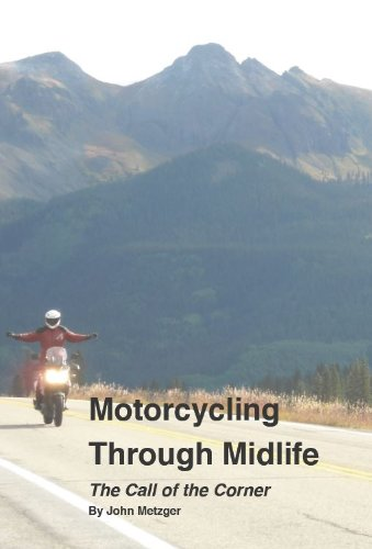Motorcycling Through Midlife: The Call of the Corner