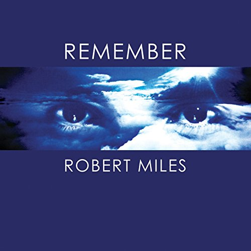 Robert Miles - Remember Robert Miles (2017) [WEB FLAC] Download
