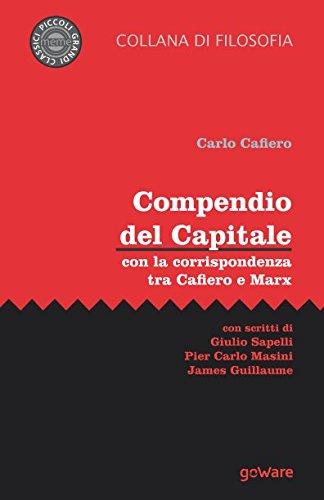 Compendio del Capitale con la corrispondenza tra Cafiero e Marx (Italian Edition)