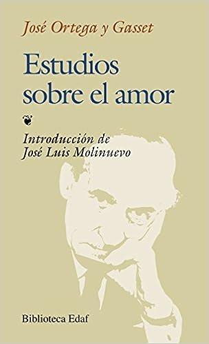 Estudios sobre el amor by Jose Ortega y Gasset Jos Ortega y Gaset ...