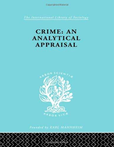 Crime:Analyt Appraisal Ils 201 (International Library of Sociology) (Volume 5)