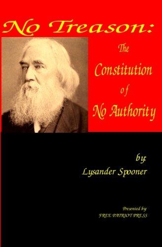 No Treason: The Constitution of No Authority [Lysander Spooner] (Tapa Blanda)