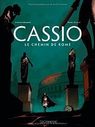 Cassio, Tome 5 : Le chemin de Rome par Stephen Desberg