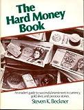 The Hard Money Book, Steven K. Beckner, 0933722001