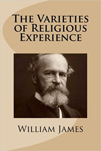 The Varieties of Religious Experience: James, William ...