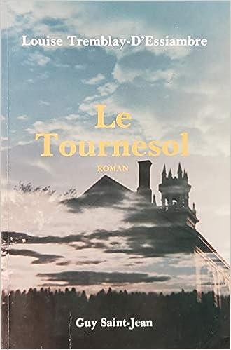 Amazon Fr Le Tournesol Roman French Edition Louise