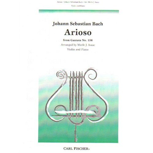 Arioso Music Book (Bach, JS - Arioso from Cantata BWV 156 for Violin and Piano - Arranged by Isaac - Fischer Edition)